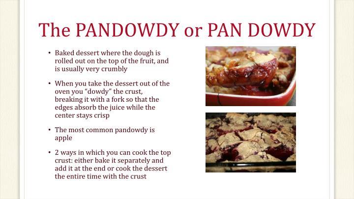 The PANDOWDY or PAN DOWDY
