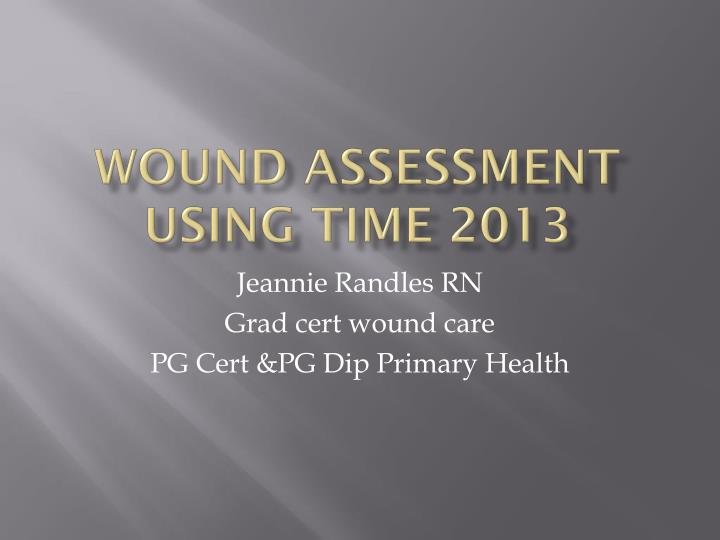 wound assessment using time 2013 n.