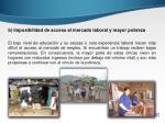 b imposibilidad de acceso al mercado laboral y mayor pobreza