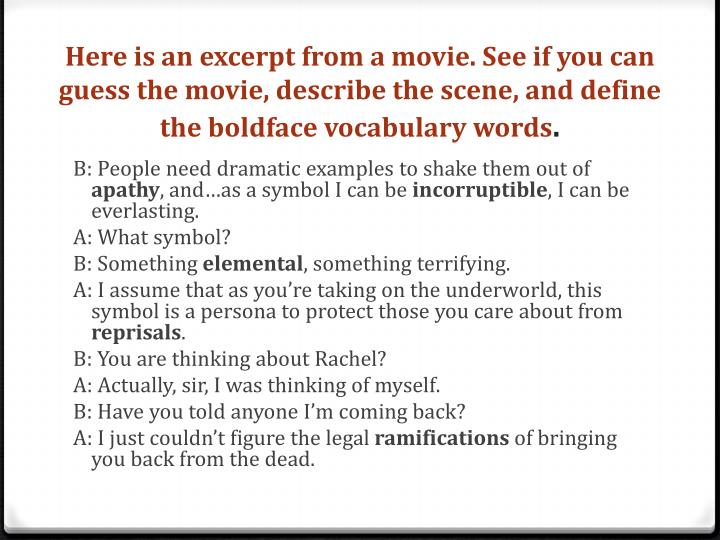 Here is an excerpt from a movie. See if you can guess the movie, describe the scene, and define the boldface vocabulary words