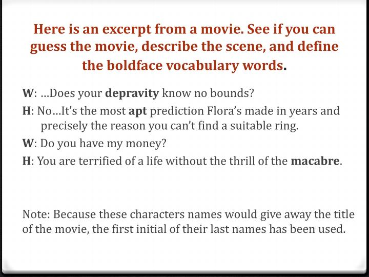 Here is an excerpt from a movie. See if you can guess the movie, describe the scene, and define the ...