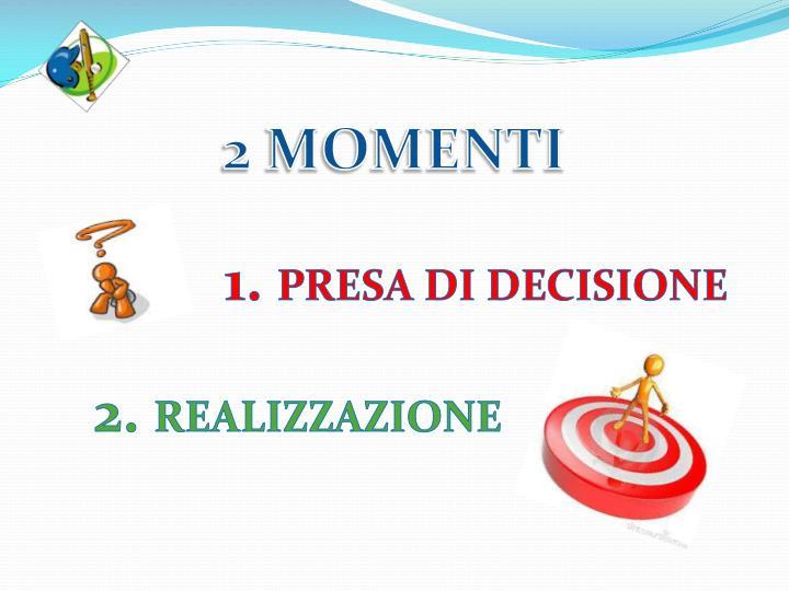 2 MOMENTI