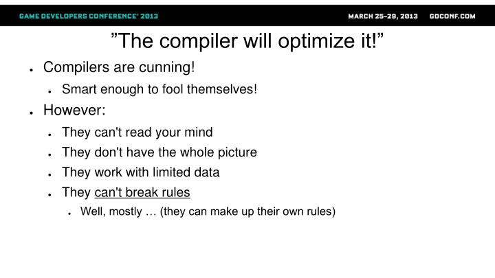 """""""The compiler will optimize it!"""""""