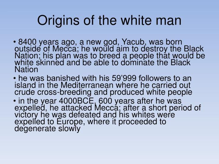 Origins of the white man