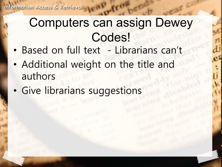 Computers can assign Dewey Codes!
