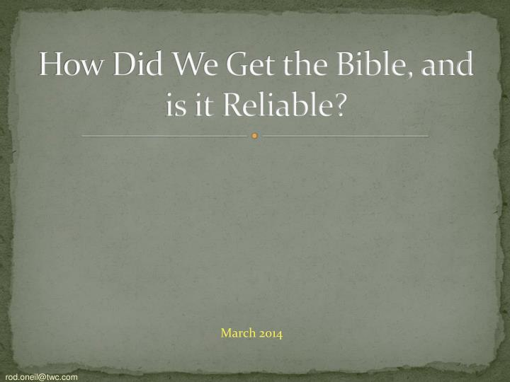 how did we get the bible and is it reliable n.