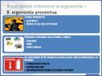 reas donde interviene la ergonom a 8 ergonom a preventiva