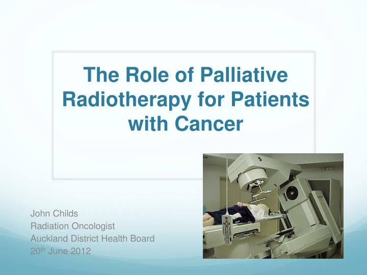 the role of palliative radiotherapy for patients with cancer n.