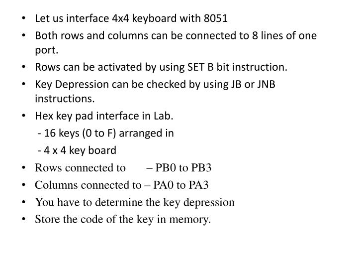 Let us interface 4x4 keyboard with 8051