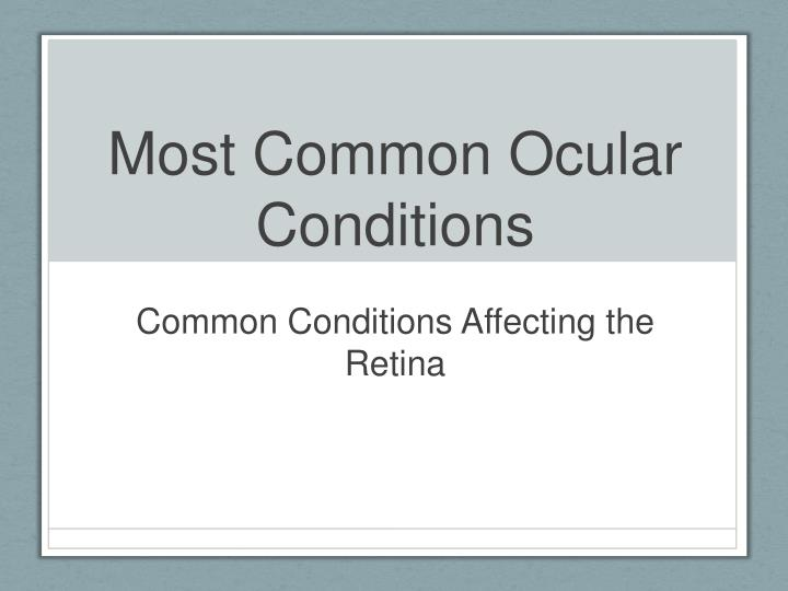 most common ocular conditions n.