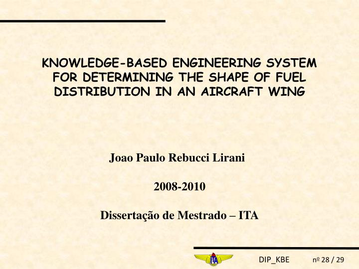 KNOWLEDGE-BASED ENGINEERING SYSTEM FOR DETERMINING THE SHAPE OF FUEL DISTRIBUTION IN AN AIRCRAFT WING