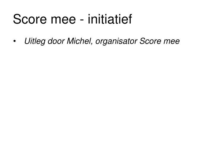 Score mee - initiatief