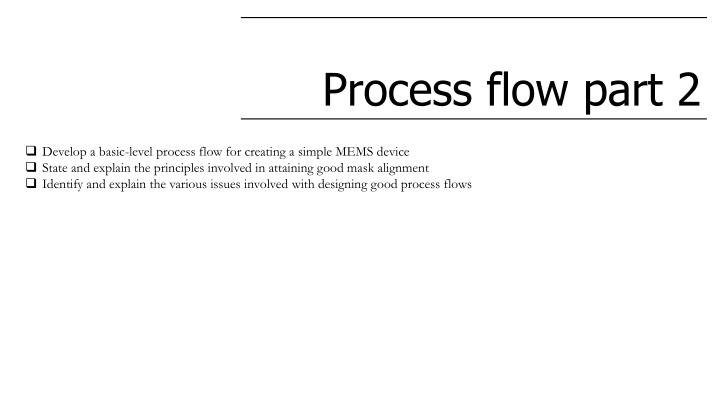 Process flow part 2