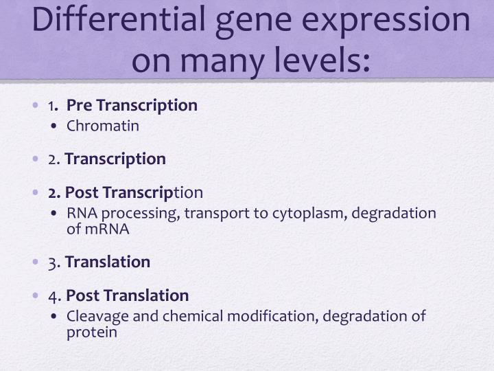 Differential gene expression on many levels