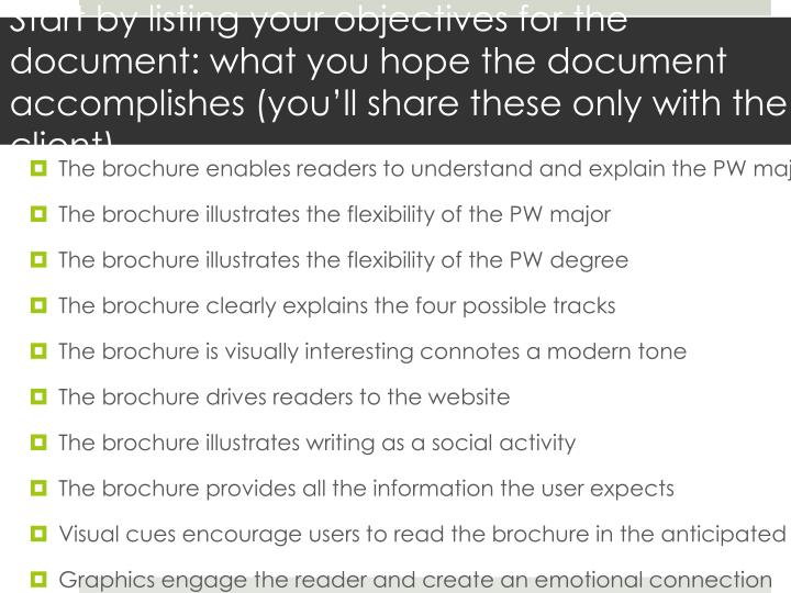 Start by listing your objectives for the document: what you hope the document accomplishes (you'll...