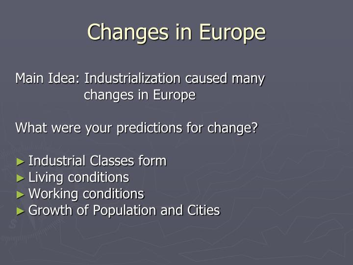 Main Idea: Industrialization caused many