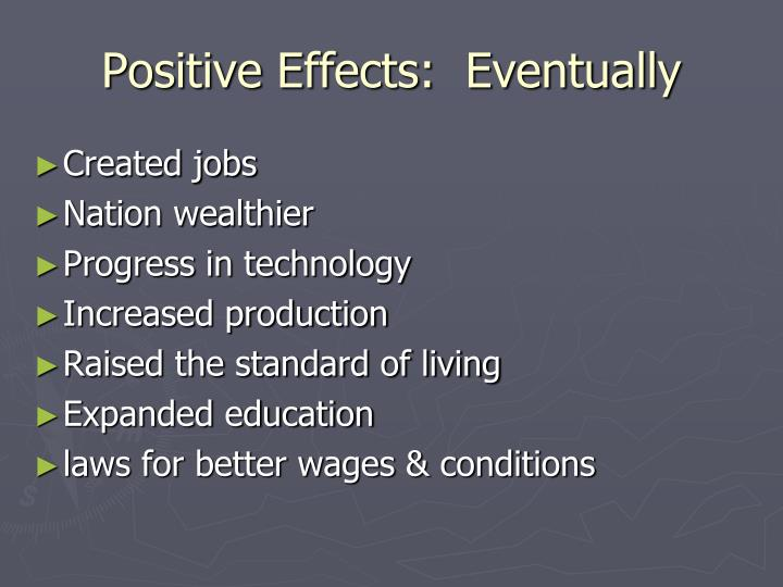 Positive Effects:  Eventually