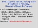 final diagnosis after ihc work up at the department of pathology university of basel dr tzankov