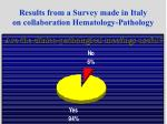 results from a survey made in italy on collaboration hematology pathology