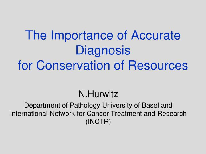 the importance of accurate diagnosis for conservation of resources n.