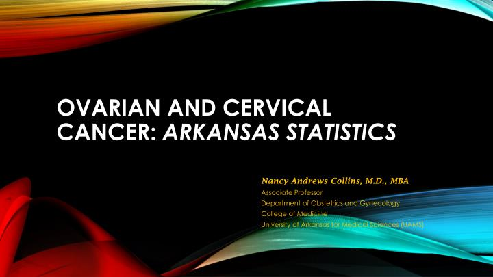 Ovarian and cervical cancer arkansas statistics