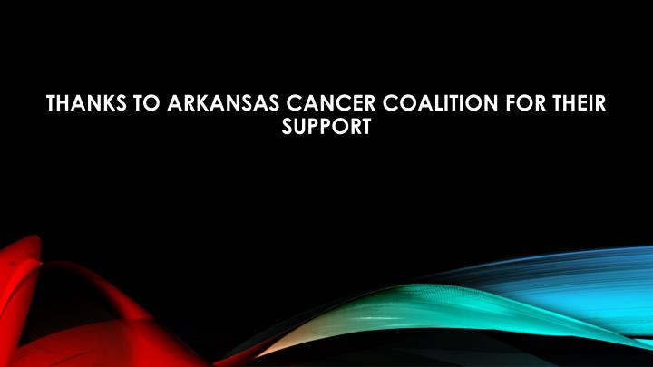 Thanks to Arkansas Cancer Coalition for Their Support
