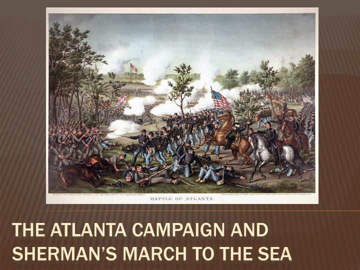 the atlanta campaign and sherman s march to the sea n.