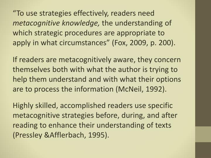 """To use strategies effectively, readers need"