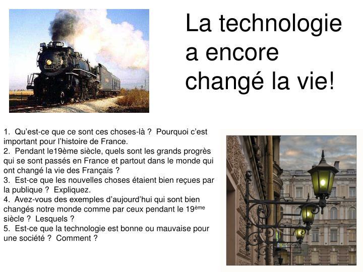 La technologie a encore changé la vie!