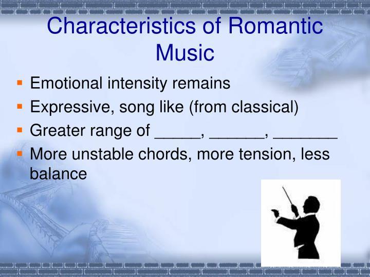 Characteristics of romantic music