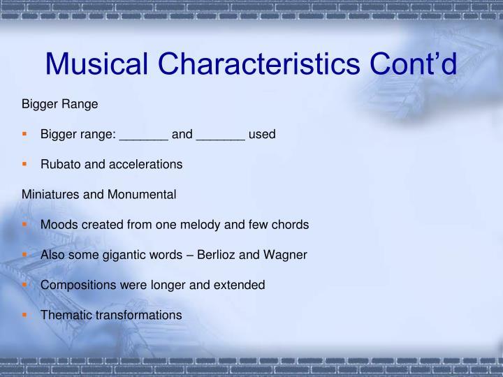 Musical Characteristics Cont'd