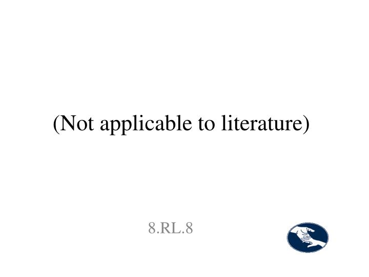 (Not applicable to literature)