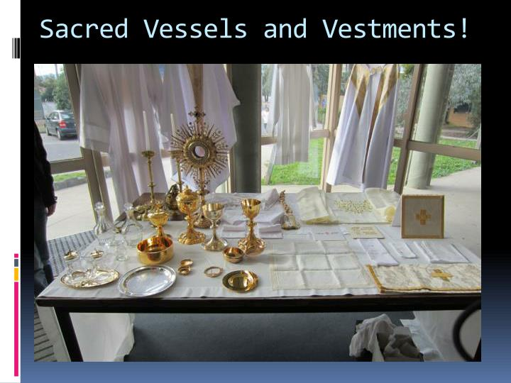 Sacred vessels and vestments
