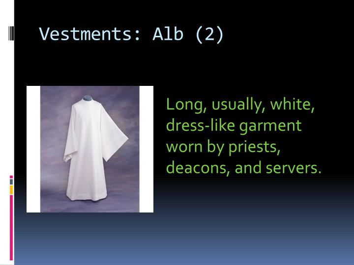 Vestments: Alb (2)