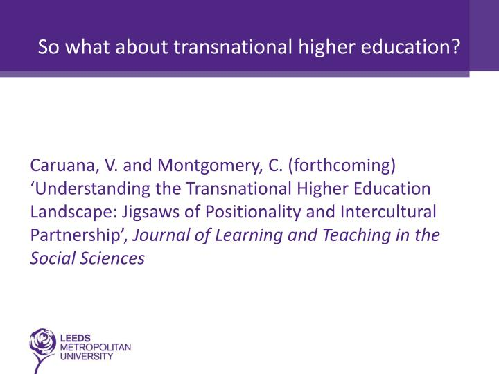 So what about transnational higher education?