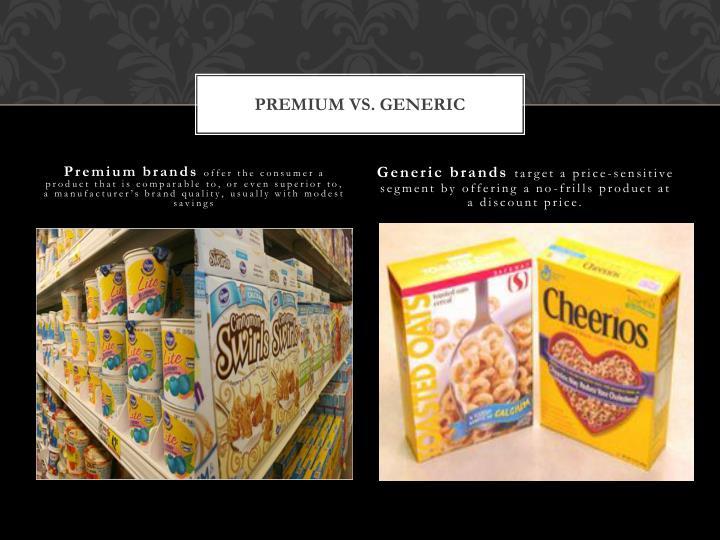 Premium vs generic
