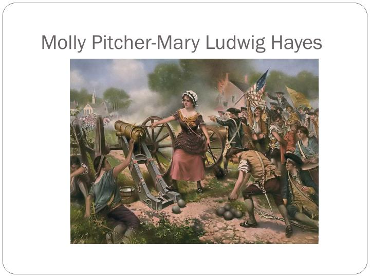 Molly Pitcher-Mary Ludwig Hayes