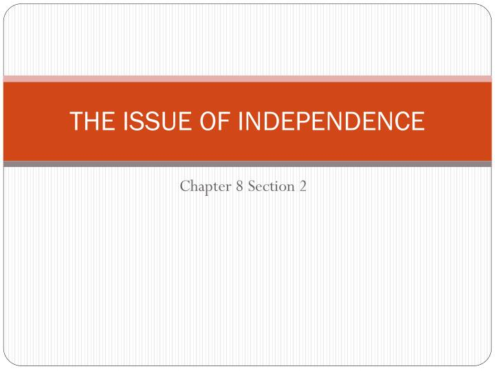The issue of independence