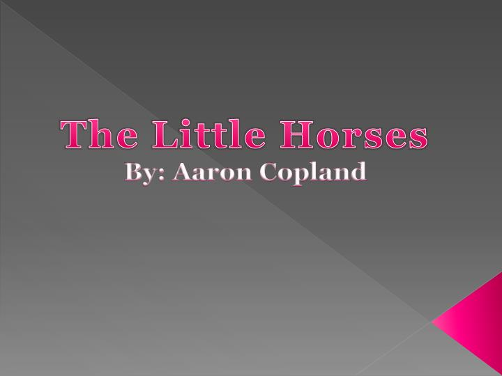 the little horses by aaron copland n.