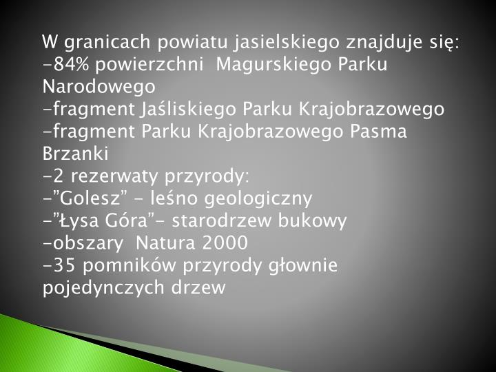 W granicach powiatu jasielskiego znajduje się: