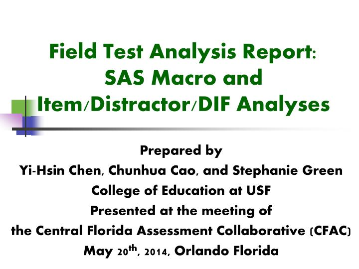 field test analysis report sas macro and item distractor dif analyses n.