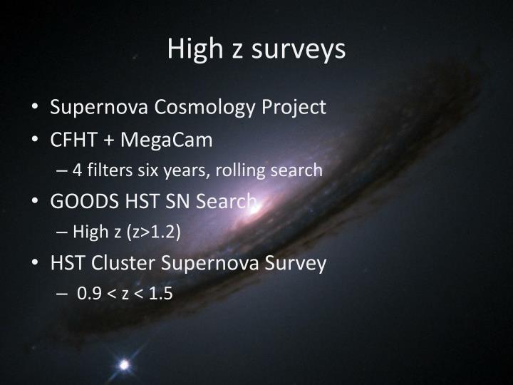 High z surveys