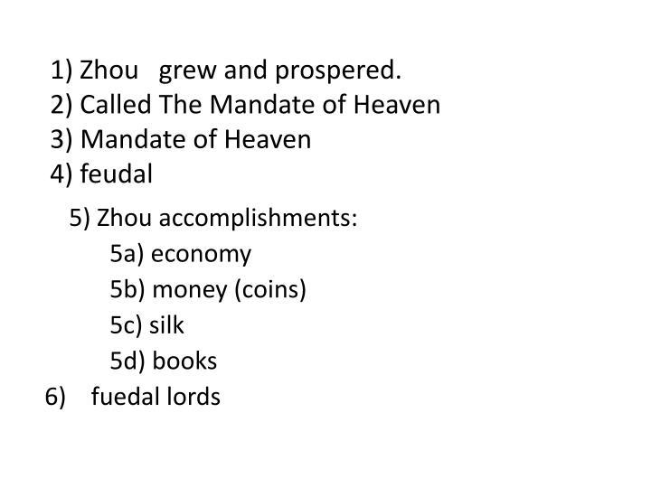 1) Zhou   grew and prospered.