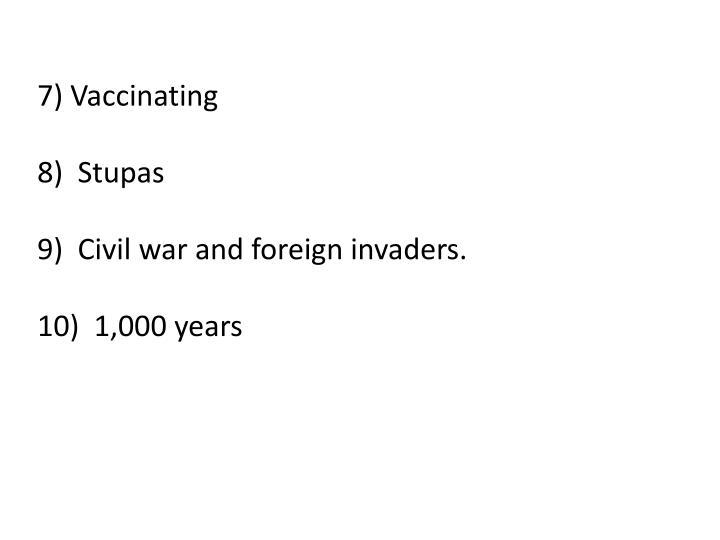 7) Vaccinating
