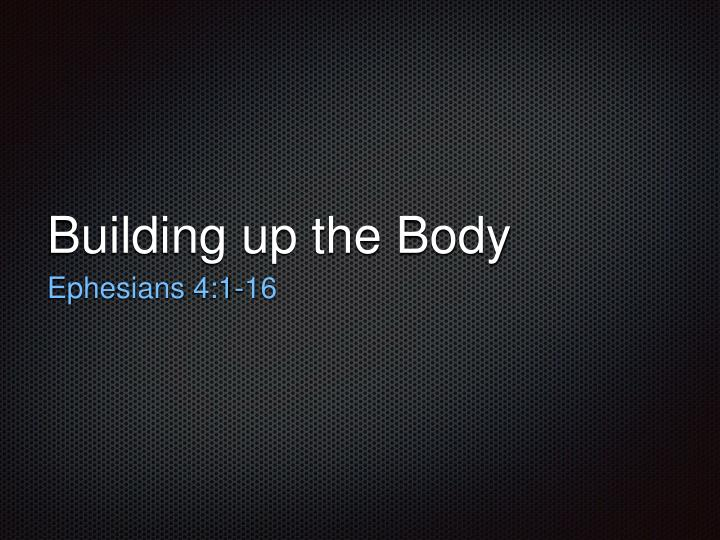 Building up the body