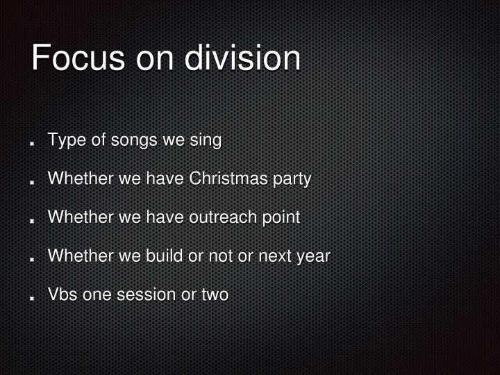 Focus on division