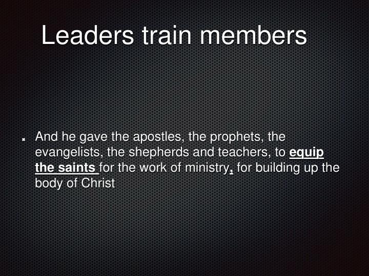 Leaders train members
