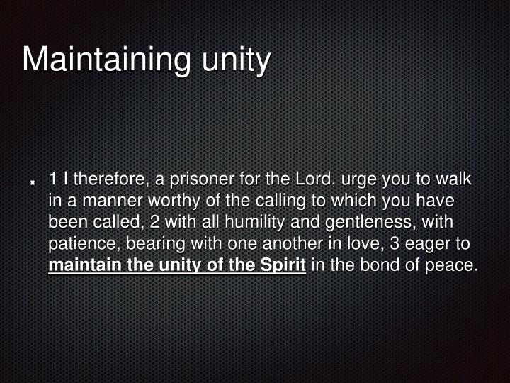 Maintaining unity