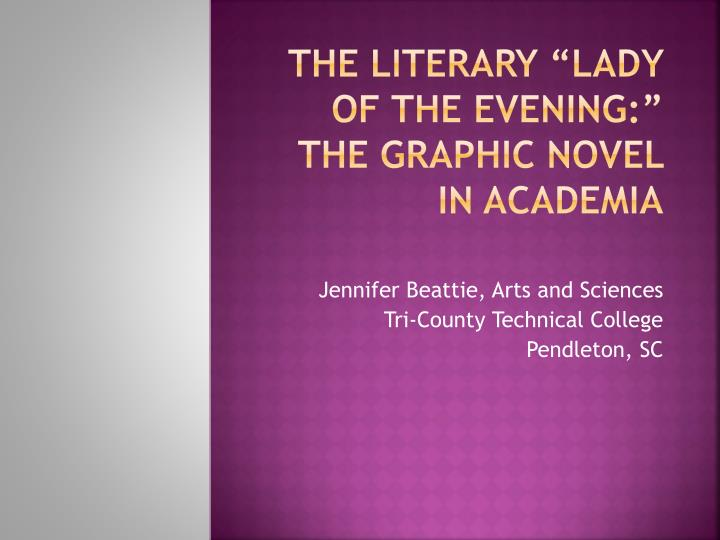 the literary lady of the evening the graphic novel in academia n.