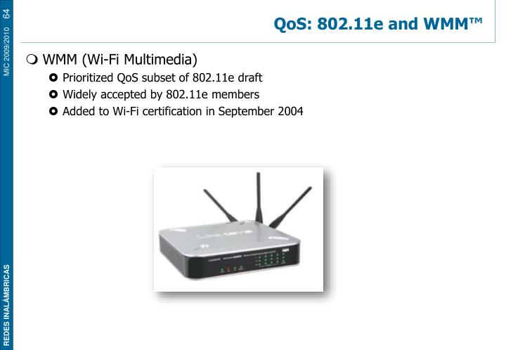 QoS: 802.11e and WMM™